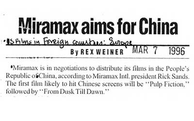 Two Quentin Tarantino projects were chosen as Miramax's first exports to China: PULP FICTION and the Tarantino-penned (and starring) FROM DUSK TILL DAWN