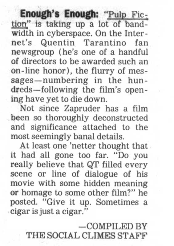 The Internet was a new mainstream phenomenon when PULP FICTION was released, and even then Quentin Tarantino had a dedicated fan newsgroup.