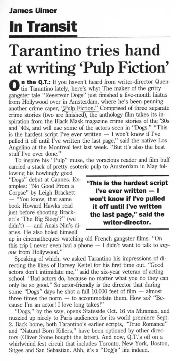 Even before RESERVOIR DOGS was released in the U.S., Quentin Tarantino was hard at work on the script of PULP FICTION and revealed some of the reading material he used for inspiration to The Hollywood Reporter.